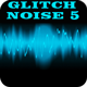 Glitch Noise 5