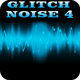 Glitch Noise 4 - AudioJungle Item for Sale