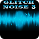 Glitch Noise 3 - AudioJungle Item for Sale