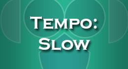 Tempo Slow