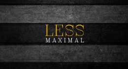 Less Maximal
