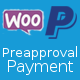 WooCommerce PayPal Adaptive Preapproval Payment - CodeCanyon Item for Sale