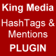 King MEDIA - Hashtags & Mentions PLUGIN