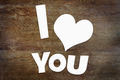 Text I Love You over wooden background - PhotoDune Item for Sale