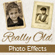 Really Old Photo Effects - GraphicRiver Item for Sale