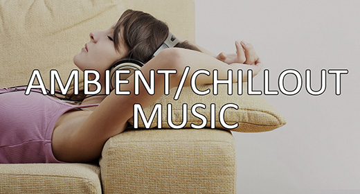 Ambient & Chillout Music