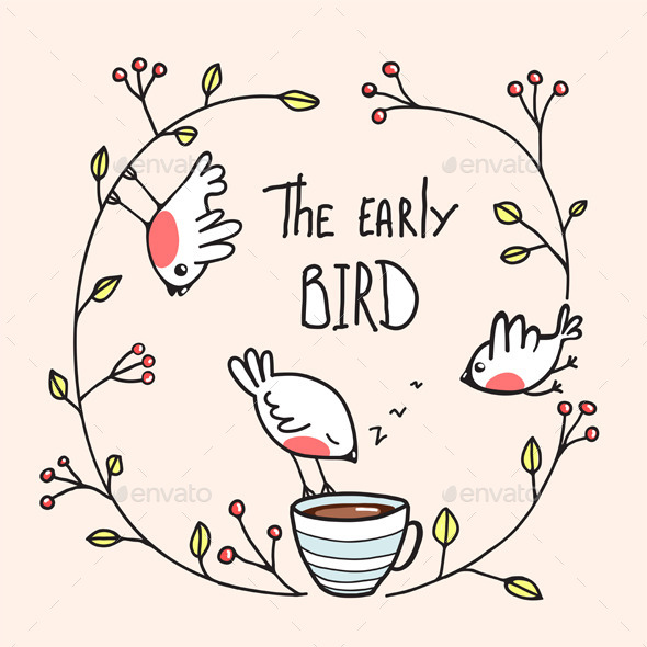 GraphicRiver The Early Bird Saying with Birds and Coffee 9257312