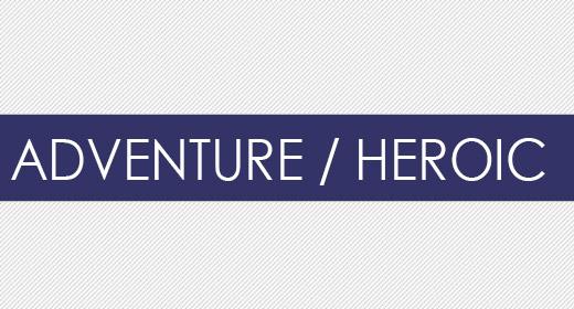 Adventure, Heroic