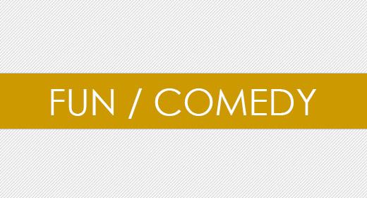 Fun, Comedy