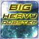 Big Heavy Dubstep