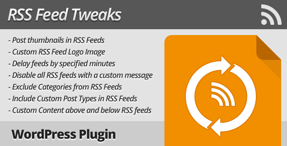 CodeCanyon RSS Feed Tweaks WordPress Plugin 9336635