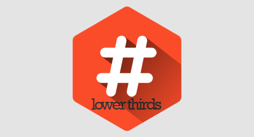 #lowerthirds