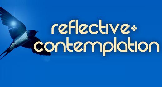 Reflective & Contemplation