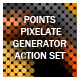 Points Pixelate Generator Action Set  - GraphicRiver Item for Sale