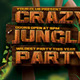 Crazy Jungle Party