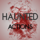 Haunted Actions - GraphicRiver Item for Sale