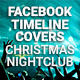 Facebook Timeline Covers - Christmas Nightclub - GraphicRiver Item for Sale