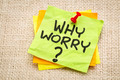 why worry question - PhotoDune Item for Sale