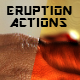 Eruption Actions - GraphicRiver Item for Sale