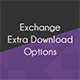 Exchange Extra Download Options