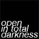 openintotaldarkness