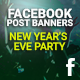 Facebook Banners - New Year's Eve Party - GraphicRiver Item for Sale