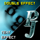 PJ DOUBLE EFFECTS - text effect - ActiveDen Item for Sale