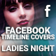 Facebook Timeline Cover - Ladies Night - GraphicRiver Item for Sale