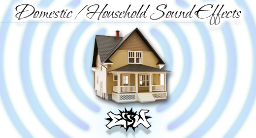 Domestic & Household Sounds