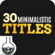 30 Minimalistic Titles - VideoHive Item for Sale