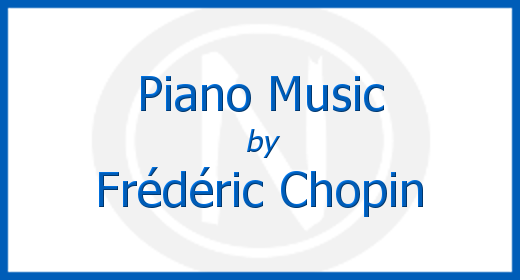 Piano Music by Frédéric Chopin