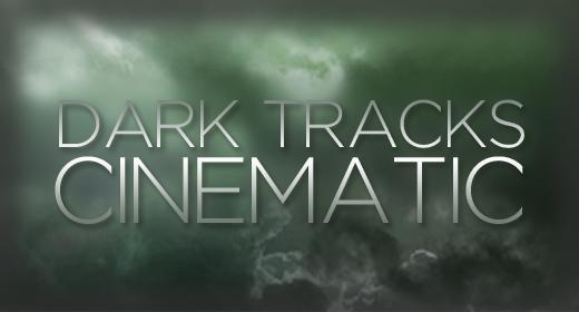 Dark, cinematic tracks