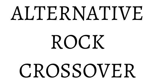 ALTERNATIVE, ROCK & CROSSOVER