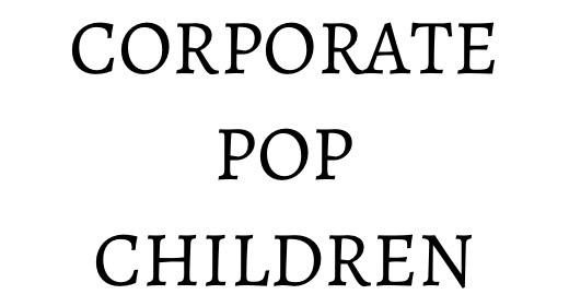 CORPORATE, POP & CHILDREN