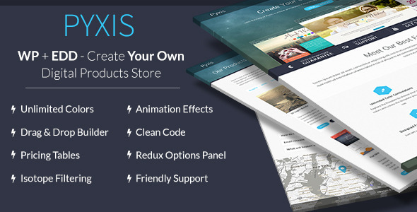 "Pyxis is a modern and creative WordPress theme designed to work with the ""Easy Digital Downloads"" WordPress plugin. You can use pyxis to sell any ki"