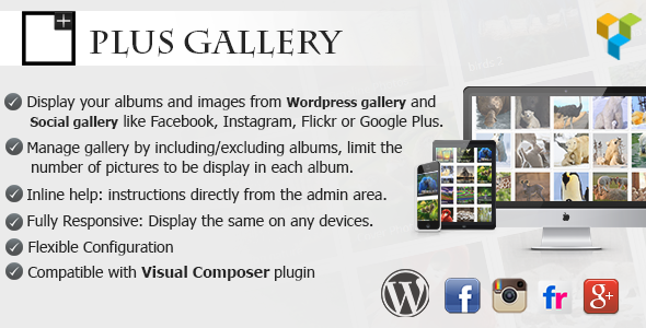 Plus Gallery – current version 2.0.0 available for download! Plus Gallery   A responsive photo gallery that helps you display Wordpress gallery and Social