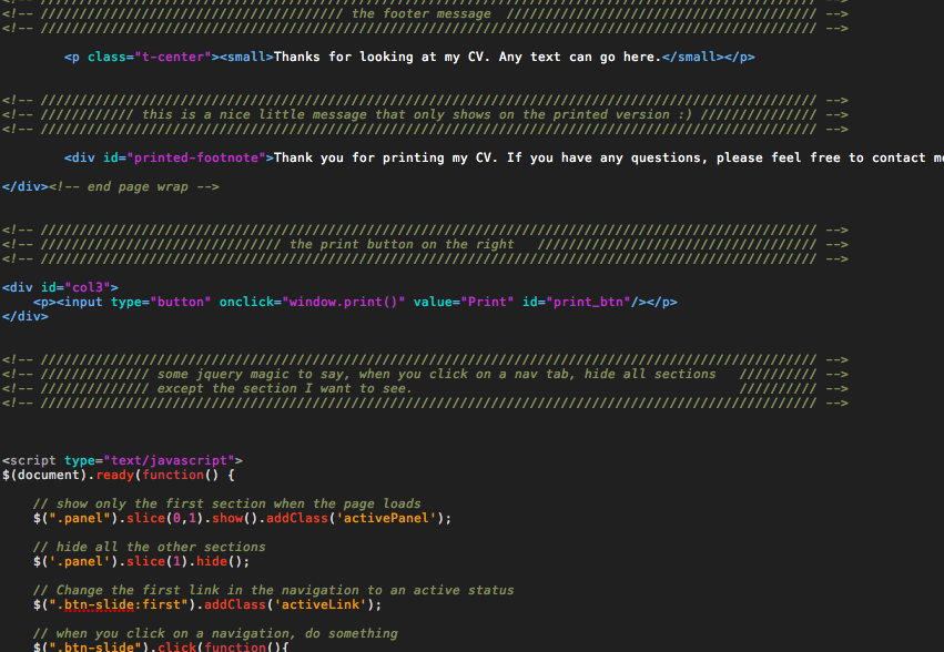 ProCV - Professional Online Resume / CV - Another example of commented up the code. This time it shows you a little bit of the jquery and how I've commented each line. NOTE: Since taking this screenshot, I have made some changes (improvements of course). You can see that there is even a nice little message displayed for printed versions only :)
