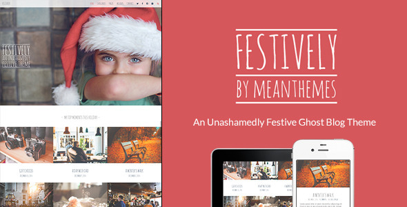 ThemeForest Festively An Unashamedly Festive Ghost Blog Theme 9848262