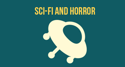Sci-Fi and Horror
