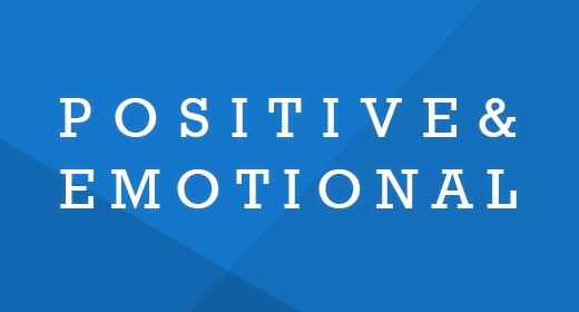Positive & Emotional