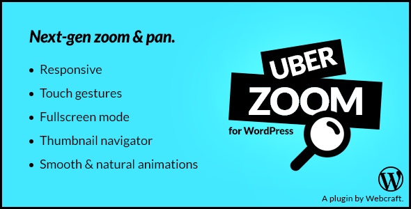 Uber Zoom for WordPress Next-gen smooth zoom & pan for your photos and images Smooth & Natural Animations Uber Zoom uses many features that you would n