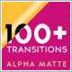 100+ Alpha Transitions Pack - VideoHive Item for Sale