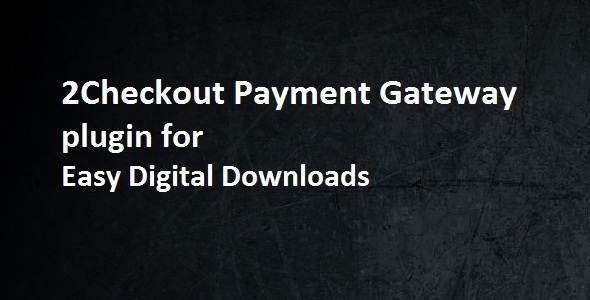 CodeCanyon 2Checkout Payment Gateway Easy Digital Downloads 9942565