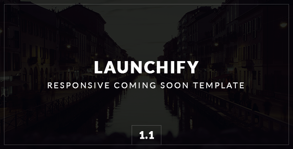Launchify - Responsive Coming Soon Template - Under Construction Specialty Pages
