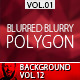 Polygon Blurred Blurry Blur Backgrounds Vol.1 - GraphicRiver Item for Sale