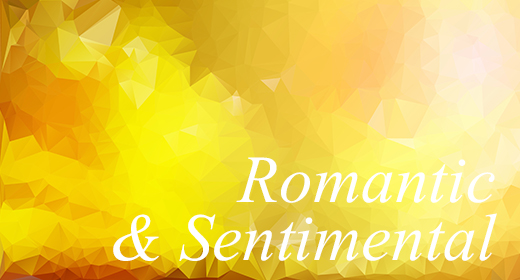 Romantic & Sentimental