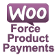 Woocommerce Force Product Payments