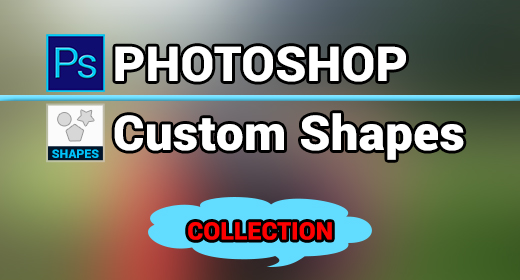 Custom Shapes Collection