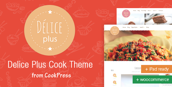 ThemeForest Delice Plus Cooking or Crafting WP Theme by CookPress 9904802