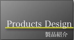 Products Design